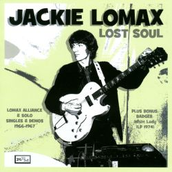 Lost Soul: Lomax Alliance & Solo Singles & Demos 1966-1967
