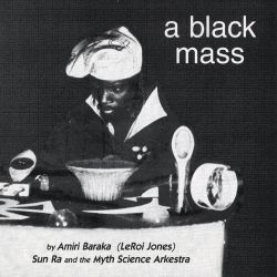 LeRoi Jones Sun Ra Myth Science Arkestra A Black Mass