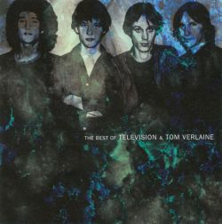 The Best of Television & Tom Verlaine