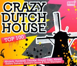 Crazy dutch house top 100 various artists songs for Dutch house music
