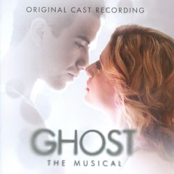 Ghost: The Musical [Original Cast Recording]