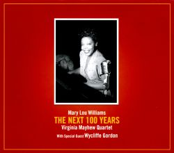 Mary Lou Williams: The Next 100 Years