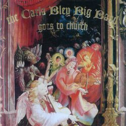 The Carla Bley Big Band Goes to Church