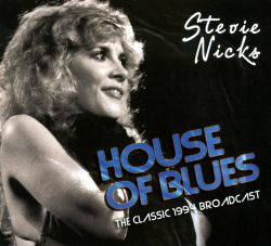 House of blues the classic 1994 broadcast stevie nicks for Classic house music albums