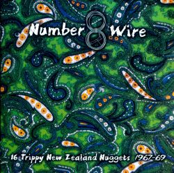 Number 8 Wire: 16 Trippy New Zealand Nuggets 1967-69
