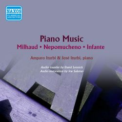 Piano Music by Milhaud, Nepomuceno, Infante