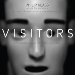 Philip Glass: Visitors [Original Film Soundtrack]