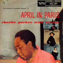 April in Paris: Charlie Parker with Strings