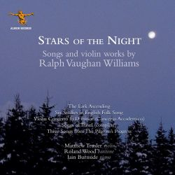 Stars of the Night: Songs and Violin Works by Ralph Vaughan Williams
