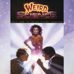 Weird Science [Original Soundtrack]