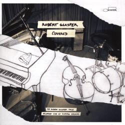 Covered: The Robert Glasper Trio Recorded Live at Capitol Studios