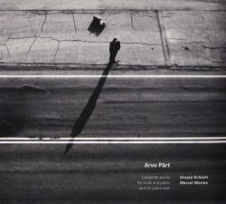 Arvo Pärt: Complete Works for Violin and Piano and for Piano Solo