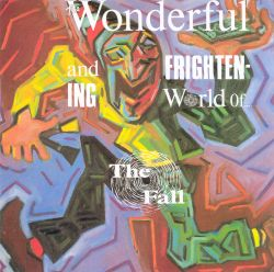 The Wonderful & Frightening World of the Fall