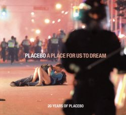 A Place for Us to Dream: 20 Years of Placebo
