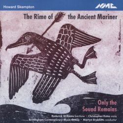 Howard Skempton: The Rime of the Ancient Mariner; Only the Sound Remains