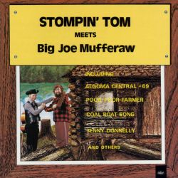 Stompin' Tom Meets Big Joe Mufferaw
