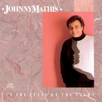 In the still of the night johnny mathis songs reviews credits