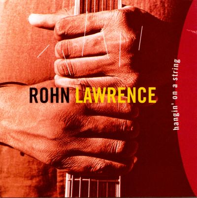 Rohn Lawrence - Hangin' On A String