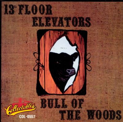 Bull of the woods the 13th floor elevators songs for 13 floor elevators discography