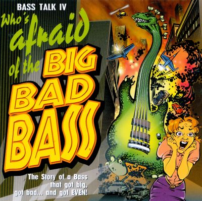 Bass Talk, Vol. 4: Who's Afraid of the Big Bad Bass?