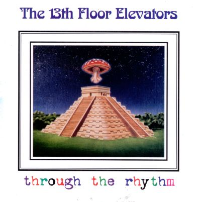 Click to embiggen for 13 floor elevators discography