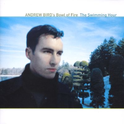Andrew Bird Album Andrew Bird's Bowl of f …