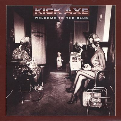 welcome to the club kick axe songs reviews credits awards allmusic. Black Bedroom Furniture Sets. Home Design Ideas