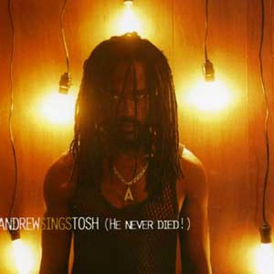 Andrew Sings Tosh: He Never Died