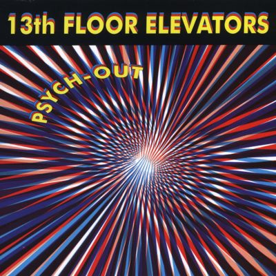 Psych out the 13th floor elevators songs reviews for 13 floor elevators discography