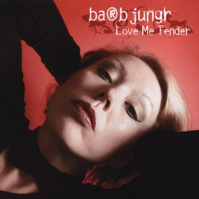 love me tender barb jungr songs reviews credits awards allmusic. Black Bedroom Furniture Sets. Home Design Ideas