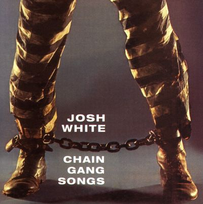 Josh White Chain Gang Songs Spirituals And Blues