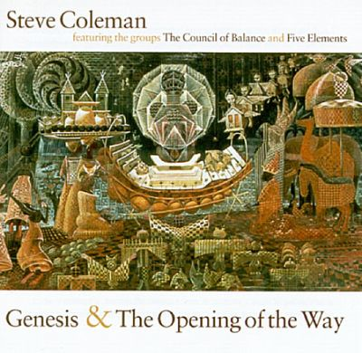 Steve Coleman Genesis & The Opening of the Way