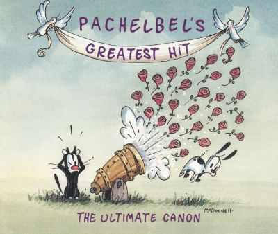 Pachelbel s Greatest Hit The  Pachelbel Album