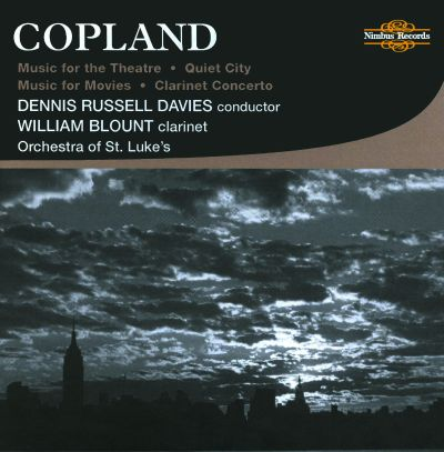 Copland: Music for the Theatre; Quiet City; Music for Movies; Clarinet Concerto