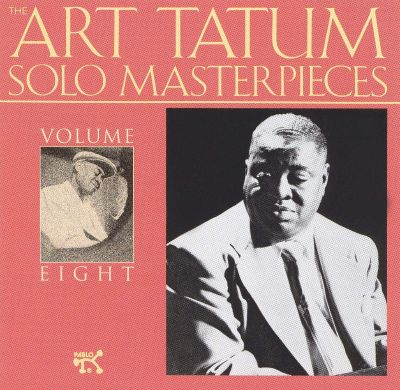 The Art Tatum Solo Masterpieces, Vol. 8