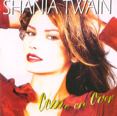 Come On Over Shania Twain Songs Reviews Credits