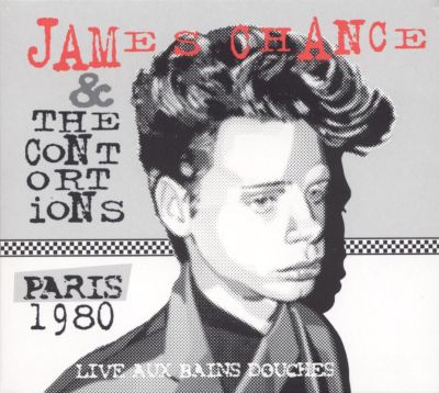 Paris 1980 live aux bains douches james chance songs for Aux bains douches
