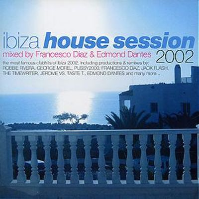 Ibiza house session 2002 francesco diaz songs reviews for Classic ibiza house tracks