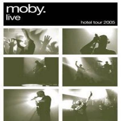 Moby Live: Hotel Tour 2005