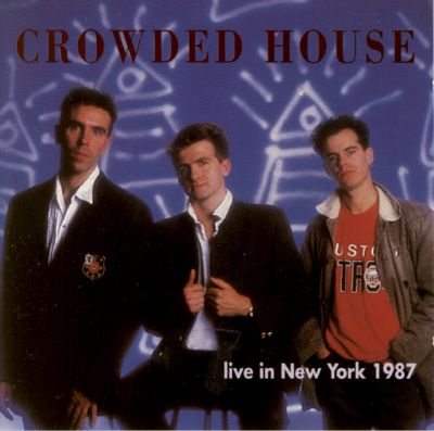 Live in new york 1987 crowded house songs reviews for House music 1987