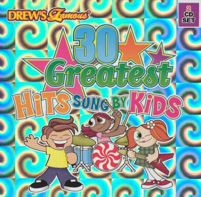 Drew s famous 30 greatest hits sung by kids various artists songs
