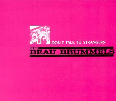 Beau Brummels Dont Talk To Strangers