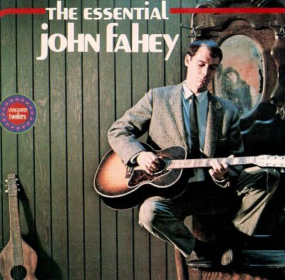 John Fahey Facebook The Essential John Fahey