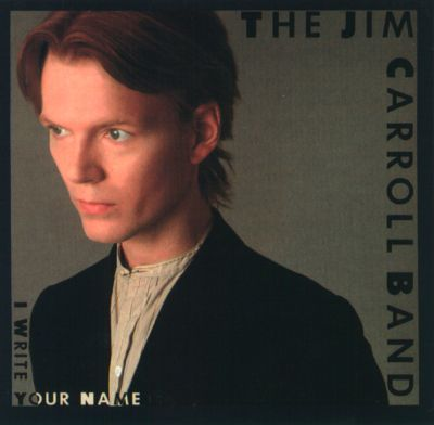 Jim Carroll i write your name