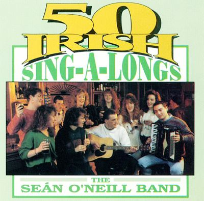 Sean O'Neill Band - Irish Drinking Songs