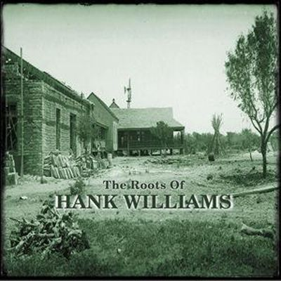The Roots of Hank Williams