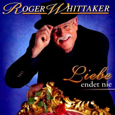 Liebe Endet Nie - Roger Whittaker | Songs, Reviews