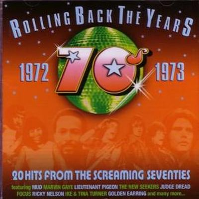 Rolling Back the Years: 1972-1973