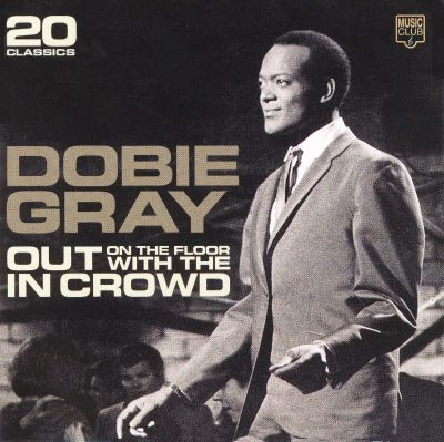 Out on the floor with the in crowd dobie gray songs for Out on the floor dobie grey