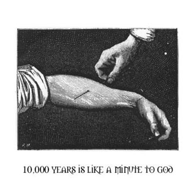 10,000 Years Is Like a Minute to God